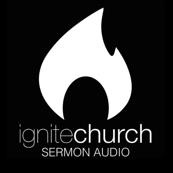 Ignite Church Sermon Audio