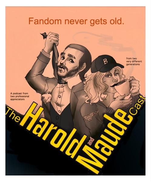 The Harold and Maudecast