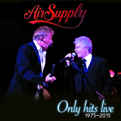Only Hits Live (1975-2015) - Air Supply
