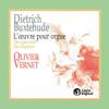 Buxtehude: The Organ Works - Olivier Vernet