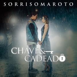 Sorriso Maroto – Chave e Cadeado – Single [iTunes Plus AAC M4A]