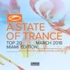 A State of Trance Top 20 - March 2018 (Selected by Armin van Buuren) [Miami Edition], Armin van Buuren