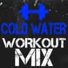 Cold Water (Power Remix) - Single - Workout Mix Guys