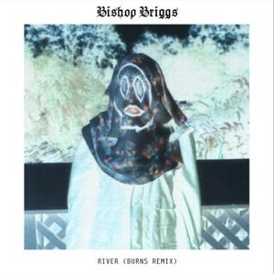 Bishop Briggs - River (BURNS Remix) - Single