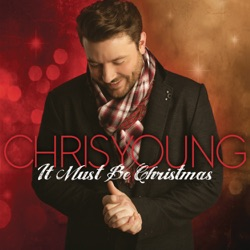 View album Chris Young - It Must Be Christmas