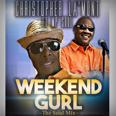 Weekend Gurl (Tha Soul Mix) [feat. Mp Soul] - Single - Christopher Lamont album