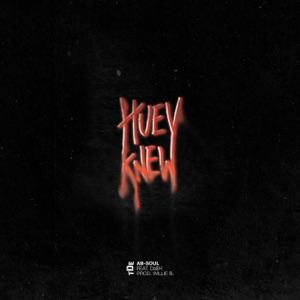 Ab-Soul - Huey Knew feat. Da$h