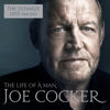 The Life of a Man: The Ultimate Hits 1968-2013 - Joe Cocker