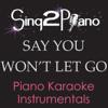 Say You Won't Let Go (Originally Performed By James Arthur) [Piano Karaoke Version] - Sing2Piano