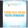 Flirting Skills for Men Affirmations - EP - Trinity Affirmations