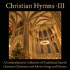 Christian Hymns, Vol. 3: A Comprehensive Collection of Traditional Sacred Christian Christmas and Advent Songs and Hymns from the English Hymnal - Musica Sacra