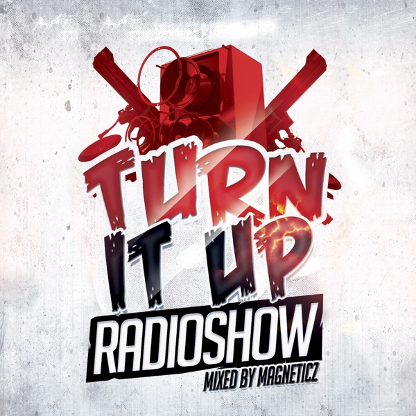 Turn It Up Radio (with Magneticz)