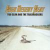 High Desert Heat - Too Slim & The Taildraggers