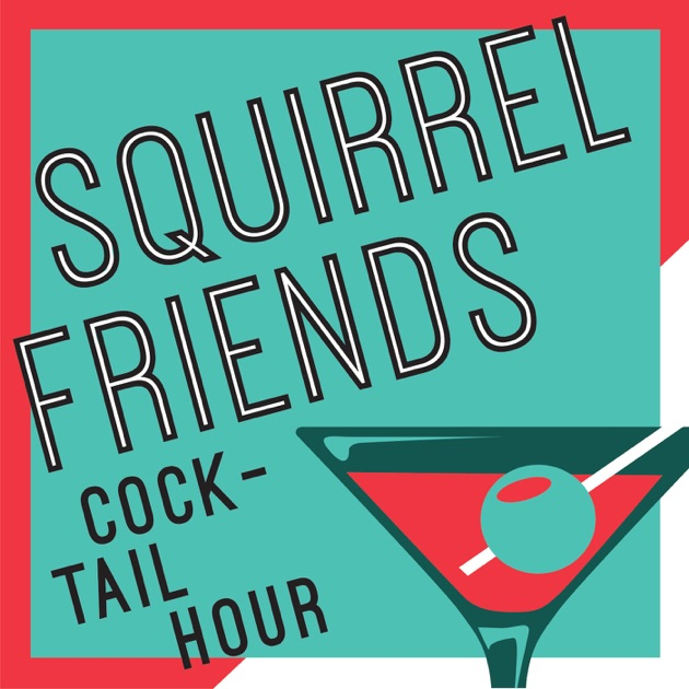 Squirrel Friends Cocktail Hour - A Weekly recap of RuPaul's