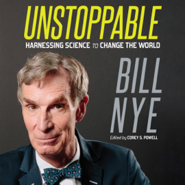 Unstoppable: Harnessing Science to Change the World (Unabridged) audiobook