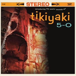 The Exotic Sounds of Tikiyaki 5-0 - EP - Tikiyaki 5-0 - Tikiyaki 5-0