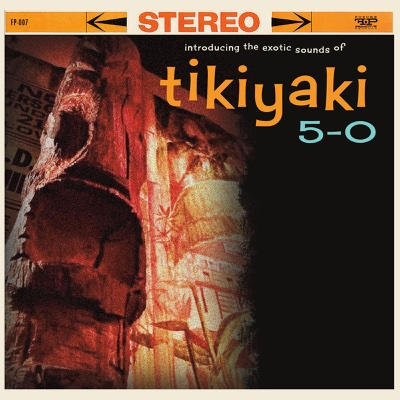 The Exotic Sounds of Tikiyaki 5-0 - EP - Tikiyaki 5-0 album