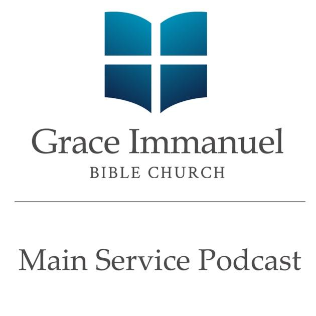Grace Immanuel Bible Church :: Main Service by Grace Immanuel Bible