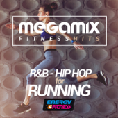 Megamix Fitness Hits Rnb & Hip Hop For Running (25 Tracks Non-Stop Mixed Compilation for Fitness & Workout)