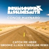 Icon Catch Me Here (feat. Conor Maynard) - Single