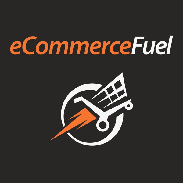 eCommerceFuel: Build, Launch and Grow a 7 Figure Plus eCommerce Business | eCommerce Fuel