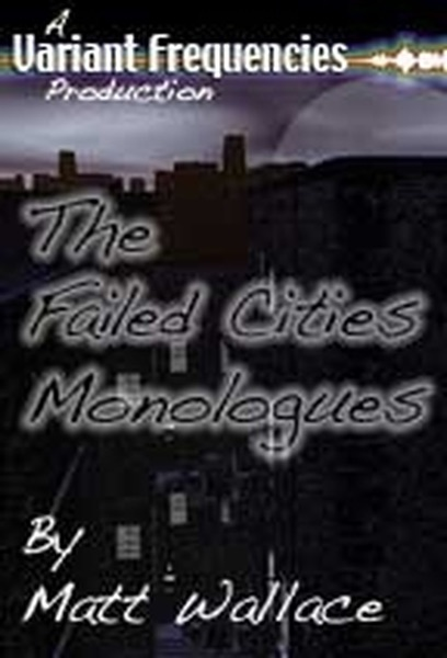 The Failed Cities Monologues