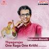 Thyagarajas One Raga One Krithi