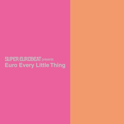 SUPER EUROBEAT presents Euro Every Little Thing - Every little Thing