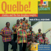 Quelbe! Music Of The U.S. Virgin Islands-Stanley and the Ten Sleepless Knights