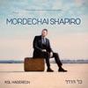 כל הדרך, Mordechai Shapiro