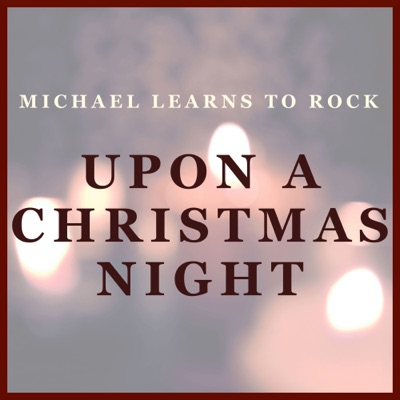 Upon a Christmas Night - Single - Michael Learns To Rock