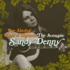 I've Always Kept a Unicorn - The Acoustic Sandy Denny