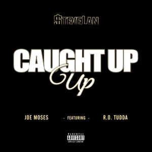 Caught up (feat. Joe Moses & R.O Tudda) - Single Mp3 Download