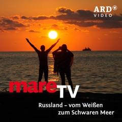 mareTV, Russland – vom Weißen zum Schwarzen Meer