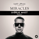 Miracles (feat. Björnskov) [Charlie Who Remix] - Single