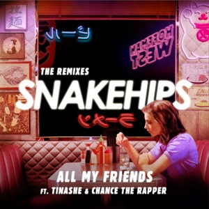 All My Friends (feat. Tinashe & Chance The Rapper) [The Remixes] - EP Mp3 Download