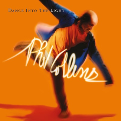 Dance Into the Light (Remastered) - Phil Collins