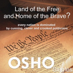 Land of the Free and Home of the Brave?: Every Nation Is Dominated by Cunning, Clever and Crooked Politicians