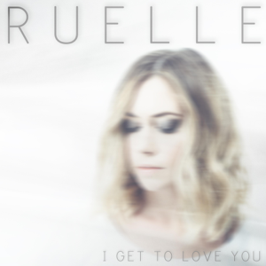 Ruelle - I Get to Love You