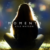 Kyle Watson - Moments