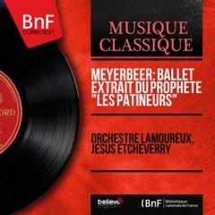 """Meyerbeer: Ballet extrait du Prophète """"Les patineurs"""" (Mono Version) - EP"""