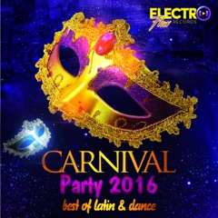 Carnival Party 2016 (Best of Latin & Dance)
