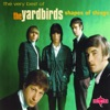 Shape of Things: The Very Best of the Yardbirds, The Yardbirds