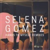 Hands to Myself (Remixes) - Single