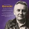 Górecki: Already It Is Dusk & Lerchenmusik, Kronos Quartet & London Sinfonietta Soloists