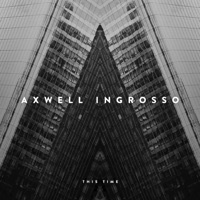 Axwell Λ Ingrosso - This Time