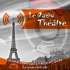 Le Radio Théâtre, Georges Simenon & Frédéric Dard: La neige était sale (1950)