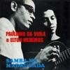 Samba Na Madrugada, Paulinho da Viola & Elton Medeiros