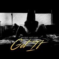 Get It (feat. Jazz Lazer) - Single Mp3 Download