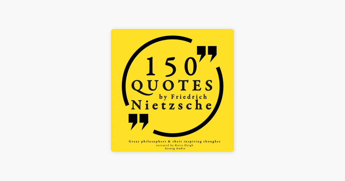150 Quotes By Friedrich Nietzsche Great Philosophers And Their Inspiring Thoughts